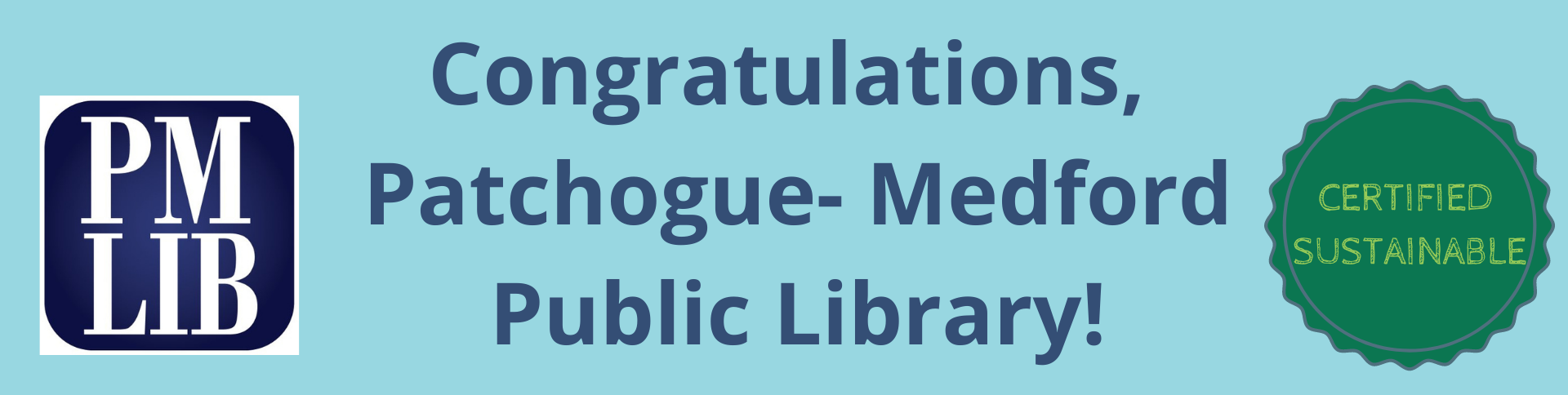 Congratulations Patchogue-Medford Public Library, Certified Sustainable