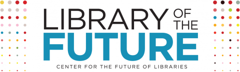"Banner for ""Library of the Future: Center for the Future of Libraries"""